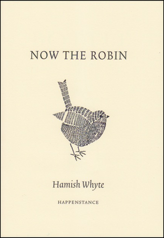 NOW THE ROBIN by Hamish Whyte