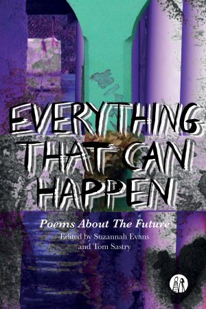 Everything That Can Happen: Poems about the Future