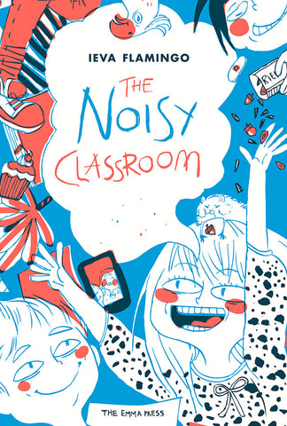 The Noisy Classroom: Poems about School by Ieva Flamingo