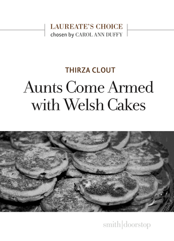 Aunts Come Armed with Welsh Cakes by Thirza Clout