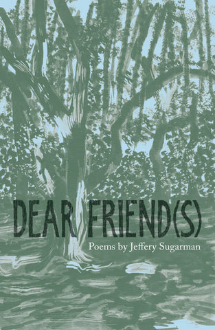 Dear Friend(s) by Jeffrey Sugarman