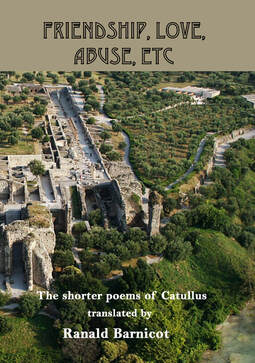 Friendship, Love, Abuse, etc: the shorter poems of Catullus, trans. Ranald Barnicot