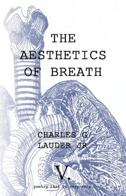 The Aesthetics of Breath by Charles G Lauder Jr.