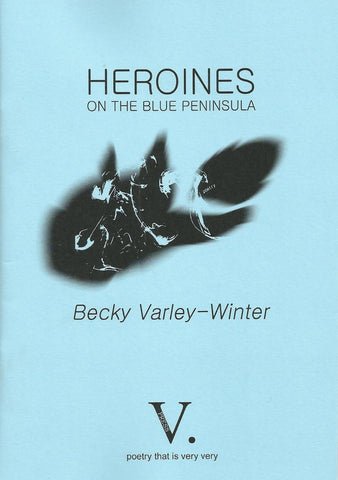 Heroines by Becky Varley-Winter