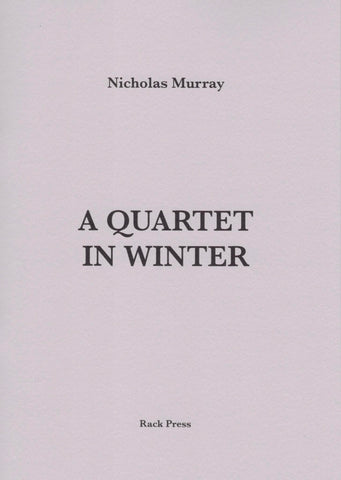 A Quartet in Winter by Nicholas Murray