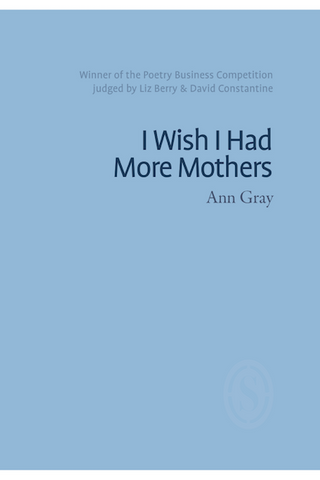 I Wish I Had More Mothers by Ann Gray
