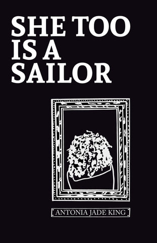 She Too is a Sailor by Antonia Jade King