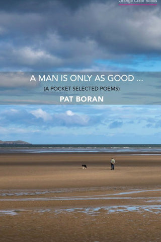 A Man Is Only As Good... by Pat Boram