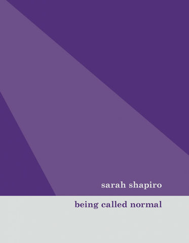 Being Called Normal by Sarah Shapiro