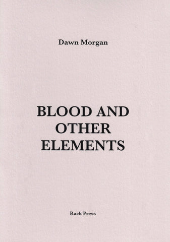 Blood and Other Elements by Dawn Morgan