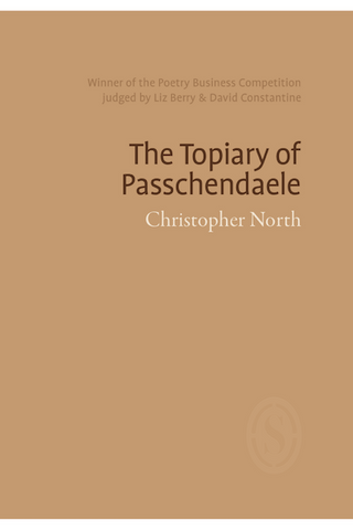 The Topiary of Passchendaele by Christopher North