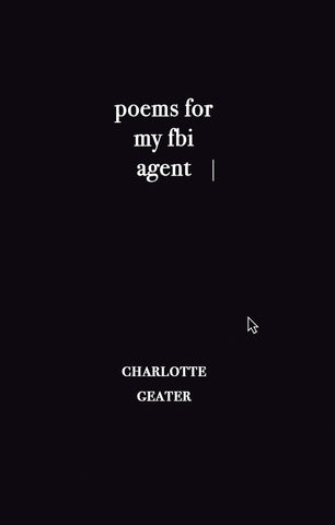 poems for my FBI agent by Charlotte Geater