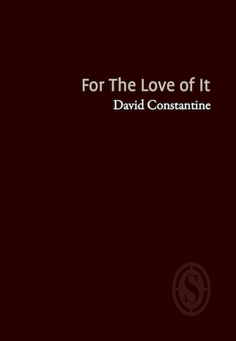 For the Love of it by David Constantine