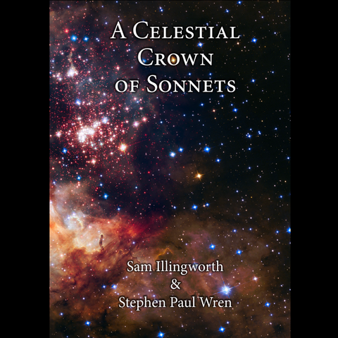 A Celestial Crown of Sonnets	by Sam Illingworth and Stephen Paul Wren