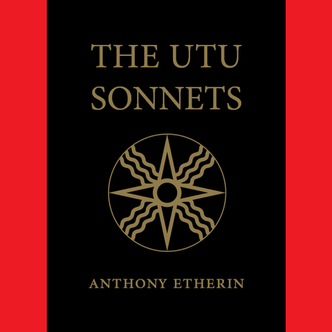 The Utu Sonnets by Anthony Etherin