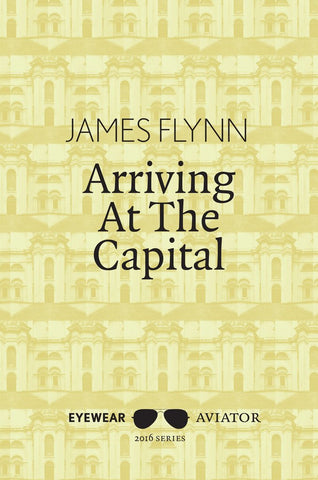 Arriving at the Capital by James Flynn