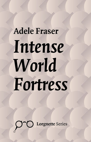 Intense World Fortress by Adele Fraser