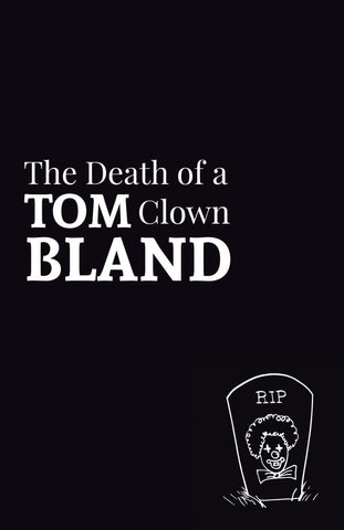 The Death of a Clown by Tom Bland