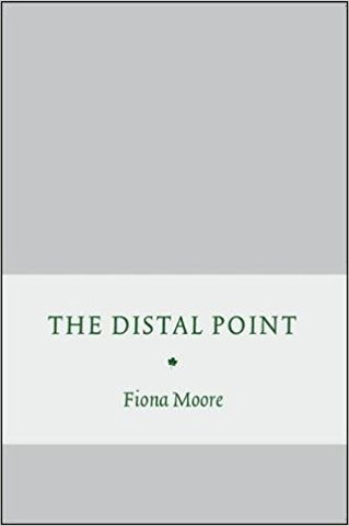 The Distal Point by Fiona Moore PBS Autumn Recommendation 2018