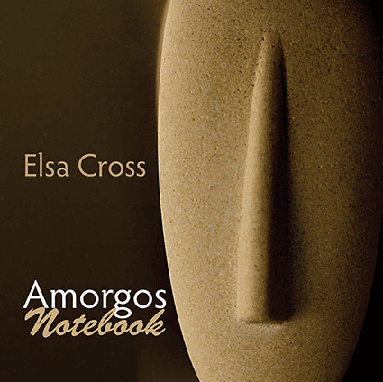 Amorgos Notebook, by Elsa Cross. Translated by Luis Ingelmo & Tony Frazer (bilingual edition)