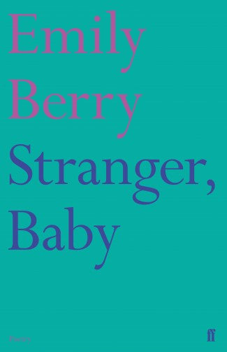 Stranger, Baby by Emily Berry Spring Recommendation