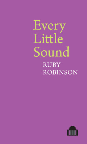 Every Little Sound by Ruby Robinson