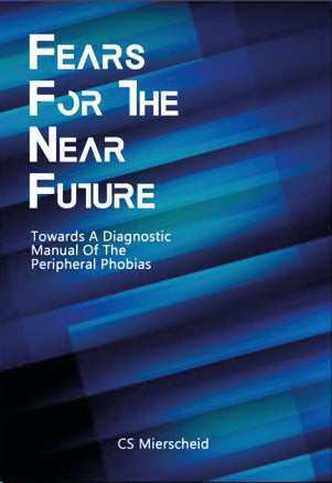 Fears for the Near Future by C S Mierscheid