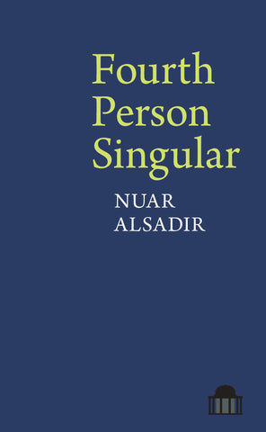 Fourth Person Singular - Nuar Alsadir <b> Forward Prize Shortlist </b>