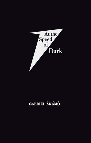 At the Speed of Dark by Gabriel Àkámọ́