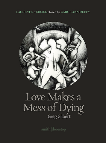 Love Makes a Mess of Dying by Greg Gilbert