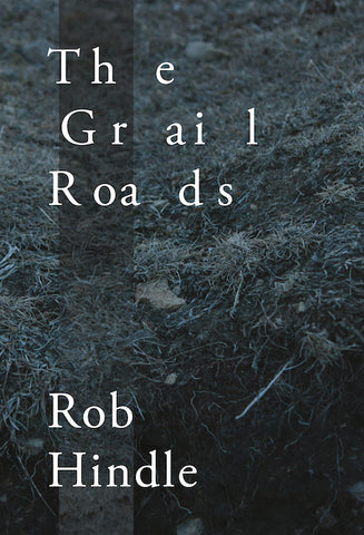 The Grail Roads by Rob Hindle