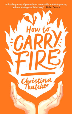 How to Carry Fire by Christina Thatcher