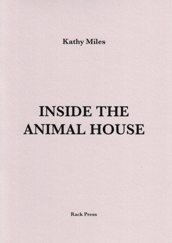 Inside the Animal House by Kathy Miles