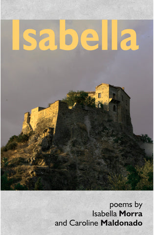 Isabella, poems by Isabella Morra, translated by Caroline Maldonado