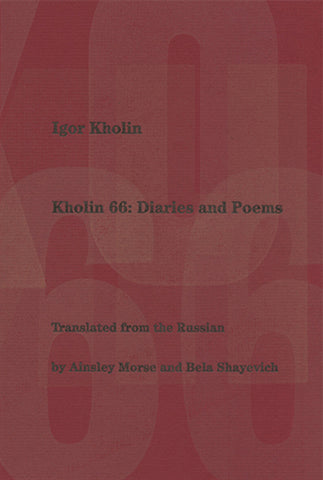 Kholin 66 by Igor Kolin, trans. by Ainsley Morse and Bela Shayevich