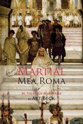 Mea Roma by Martial, trans. by Art Beck
