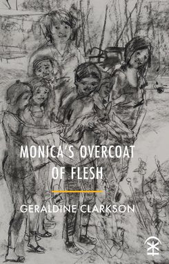 Monica's Overcoat of Flesh by Geraldine Clarkson