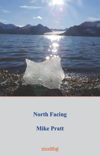 North Facing by Mike Pratt