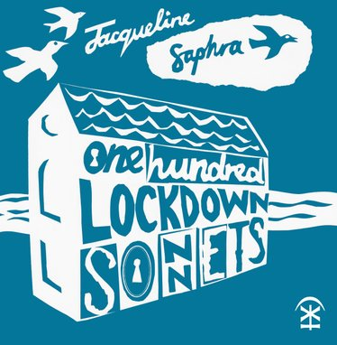 100 Lockdown Sonnets by Jacqueline Saphra