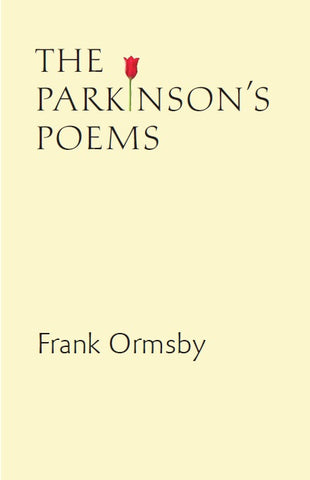 Parkinson's Poems by Frank Ormsby  <br> <br>  <b> Pamphlet Choice Winter Bulletin 2016  </b>