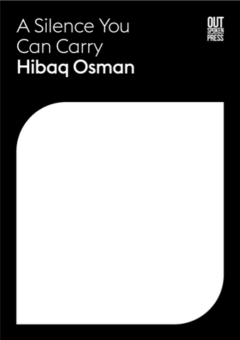 A Silence You Can Carry by Hibaq Osman