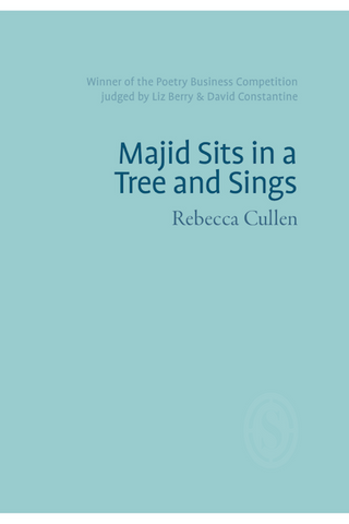 Majid Sits in a Tree and Sings by Rebecca Cullen