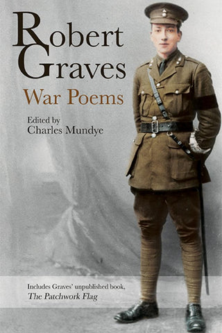 Robert Graves: War Poems, edited by Charles Mudye