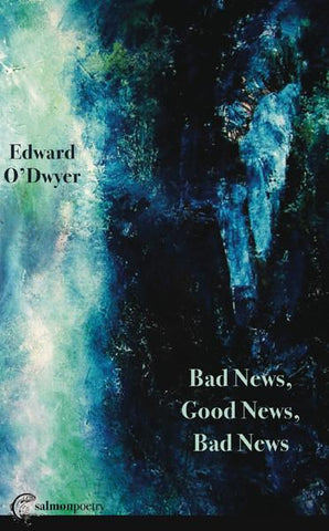Bad News, Good News, Bad News by Edward O'Dwyer