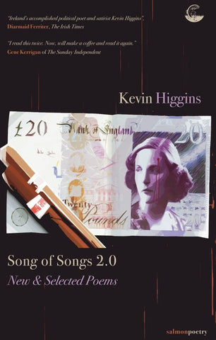 Song of Songs 2.0 - New & Selected Poems by Kevin Higgins