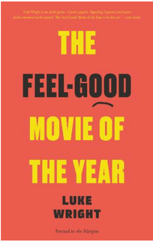 Feel Good Movie of the Year by Luke Wright PRE-ORDER