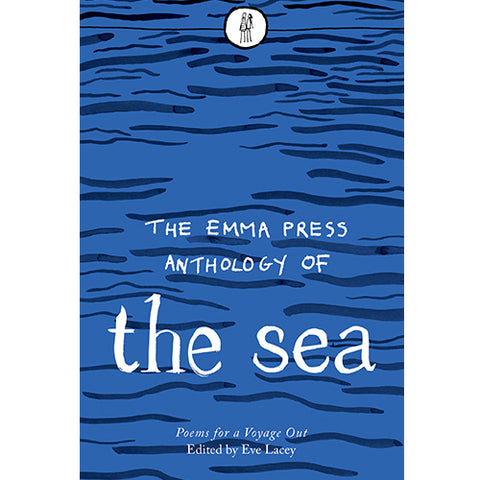 The Emma Press Anthology of the Sea, edited by Eve Lacey