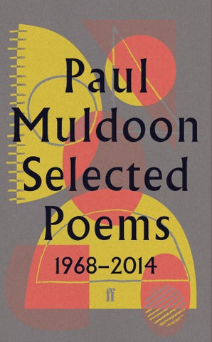 Paul Muldoon Selected Poems 1968-2016
