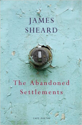 The Abandoned Settlements by James Sheard   Spring Choice