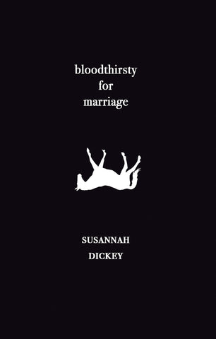 bloodthirsty for marriage by Susannah Dickey